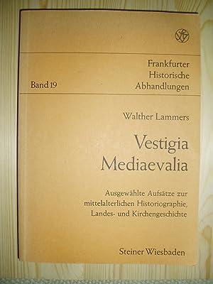 Vestigia mediaevalia : ausgewählte Aufsätze zur mittelalterlichen Historiographie, Landes- und ...