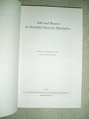 Adel und Bauern im deutschen Staat des Mittelalters: Mayer, Theodor [1883-1972] ; editor :