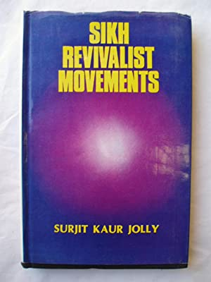Sikh Revivalist Movements : The Nirankari and: Jolly, Surjit Kaur