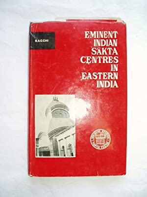 Eminent Indian Sakta Centres in Eastern India. Interdisciplinary Study in Backround of Pithas of ...