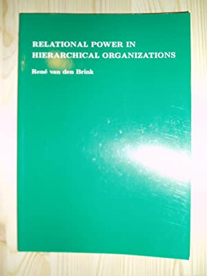 Relational Power in Hierarchical Organizations: Brink, René van den