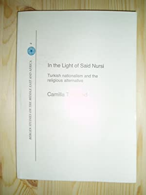 In the Light of Said Nursi : Turkish Nationalism and the Religious Alternative