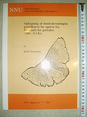 Opbygning af dendrokronologisk grundkurve for egetræ fra Danmark for perioden 7000 - 0 f. Kr.: ...