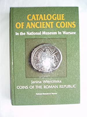 Catalogue of Ancient Coins in the National Museum of Warsaw : Coins of the Roman Republic: ...
