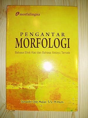 Pengantar morfologi : Bahasa etnik kao dan bahasa melayu ternate: Mulae, Sunaidin Ode
