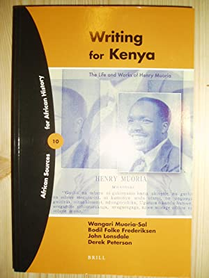 Writing for Kenya : The Life and Works of Henry Muoria