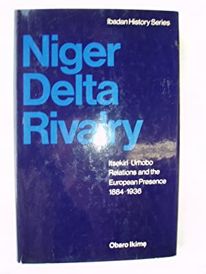Niger Delta Rivalry : Itsekiri - Urhobo Relations and the European Presence 1884-1936