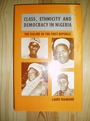 Class, Ethnicity, and Democracy in Nigeria : The Failure of the First Republic