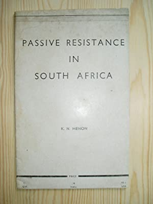 Passive Resistance in South Africa : A Brief History of South Africa, the Circumstances that Led ...