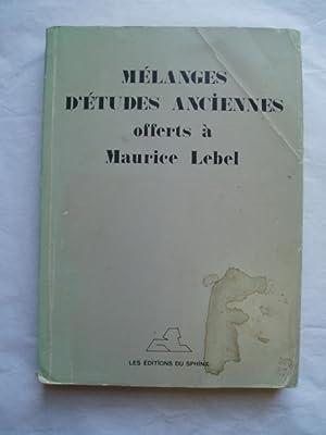 Melanges d'etudes anciennes offerts a Maurice Lebel: Caron, Jean-Benoit; Fortin,