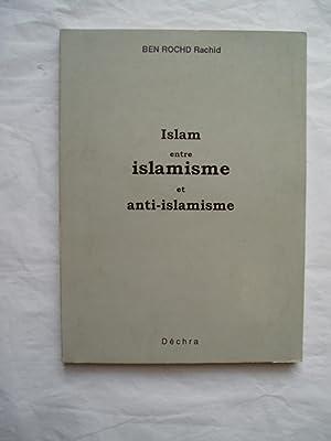 Islam entre islamisme et anti-islamisme: Ben Rochd, Rachid