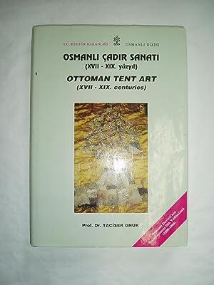 Osmanli çadir sanati (XVII-XIX. yüzyil) / Ottoman Tent Art (XVII-XIX. centuries): ...