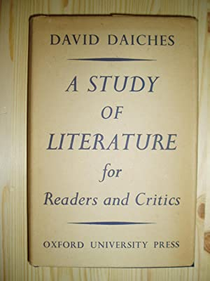 A Study of Literature for Readers and Critics: Daiches, David