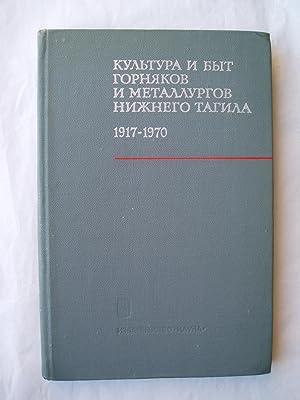 Kultura i byt gornyakov i metallurgov Nizhnego Tagila (1917-1970): Krupyanskaya, V.Ju.; Budina, O.R...