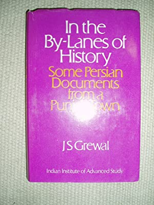 In the By-Lanes of History. Some Persian: Grewal, J.S.