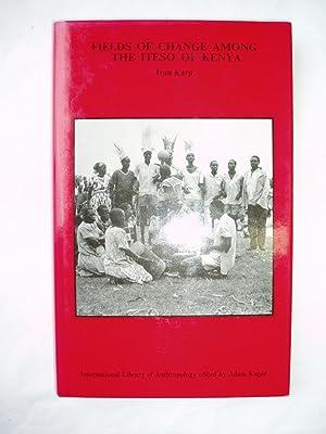 Fields of Change Among the Iteso of Kenya: Karp, Ivan