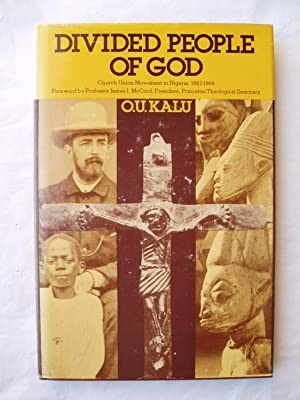Divided People of God : Church Union Movement in Nigeria, 1875-1966
