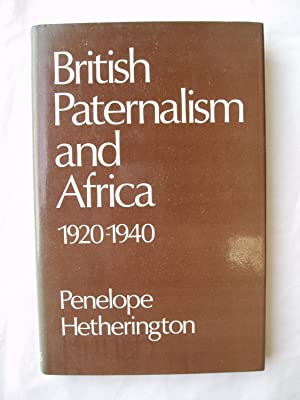 British Paternalism and Africa, 1920-1940