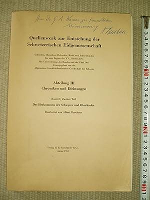 Das Herkommen der Schwyzer und Oberhasler: Bruckner, Albert Theophil ; editor :