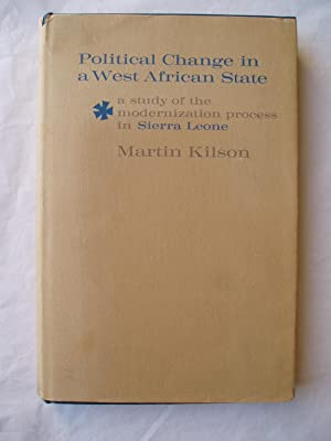 Political Change in a West African State : A Study of the Modernization Process in Sierra Leone