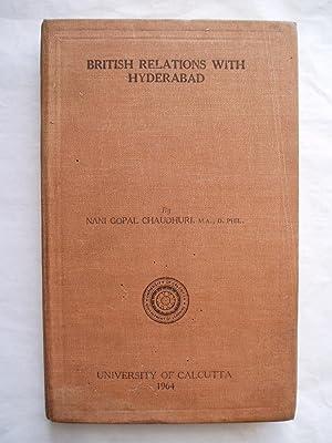 British Relations with Hyderabad, 1798-1843: Chaudhuri, Nani Gopal