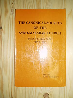 The Canonical Sources of the Syro-Malabar Church: Podipara, Placid J.