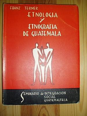 Etnología y etnografía de Guatemala: Termer, Franz [1894-19??]