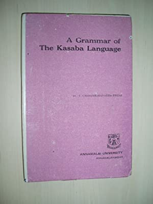 A Grammar of the Kasaba Language: Chidambaranatha Pillai, V.