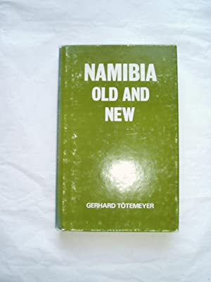 Namibia Old and New: Traditional and Modern: Totemeyer, Gerhard [Toetemeyer,