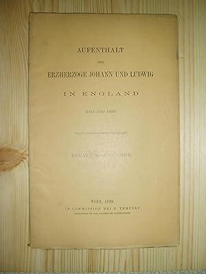 Aufenthalt der Erzherzone Johann und Ludwig in: Wertheimer, Eduard