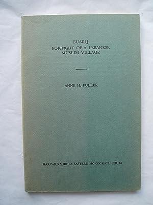 Buarij: Portrait of a Lebanese Muslim Village: Fuller, Anne H.