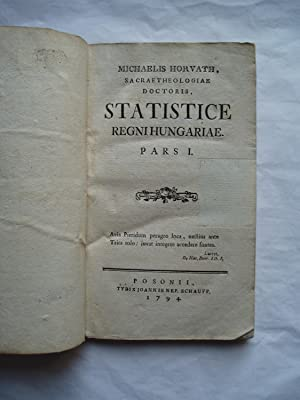 Statistice Regni Hungariae: Pars I: Horvath, Michaelis [Horvath, Michaly (1728-1810)]
