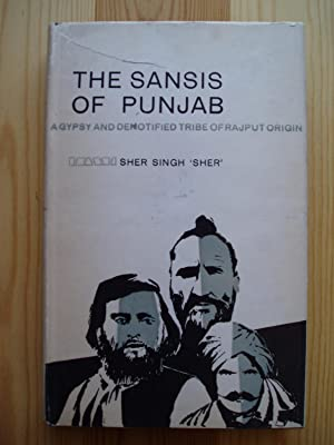 """The Sansis of Punjab. A Gypsy and: Sher Singh, """"Sher"""""""