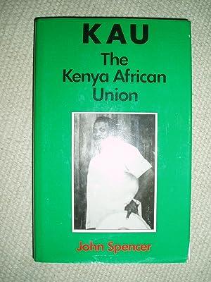 The Kenya African Union: Spencer, John