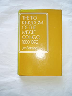 The Tio Kingdom of the Middle Congo, 1880-1892