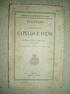 Regresso dos benemeritos exploradores Capello e Ivens da sua exploração geographica através da ...