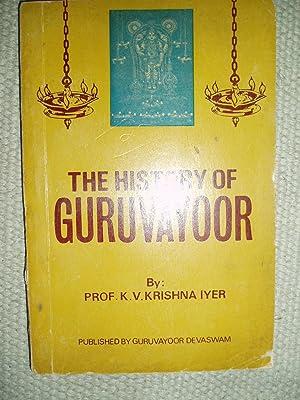 The History of Guruvayoor: Krishna Iyer, K.V.