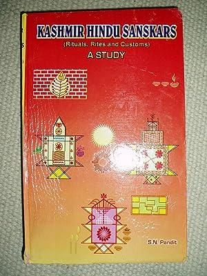 Kashmir Hindu Sanskars (Rituals, Rites and Customs): A Study: Pandit, S.N.