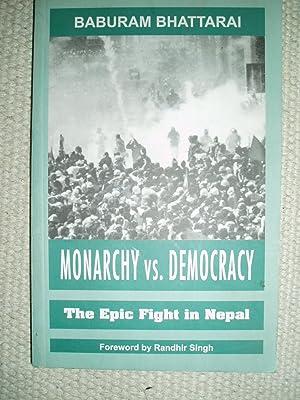 Monarchy vs. Democracy : The Epic Fight: Bhattarai, Baburam