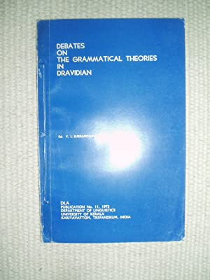 Debates on the Grammatical Theories in Dravidian: Subramoniam, V.I. ; editor :