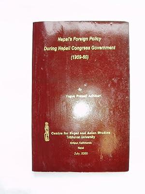 Nepal's Foreign Policy During Nepali Congress Government: Adhikari, Yagya Prasad