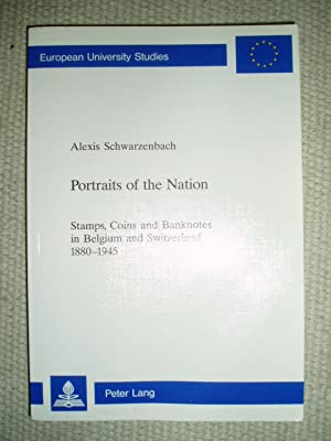 Portraits of the Nation : Stamps, Coins,: Schwarzenbach, Alexis