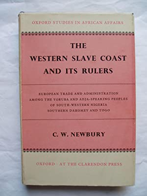 The Western Slave Coast and Its Rulers: European Trade and Administration among the Yoruba and Ad...