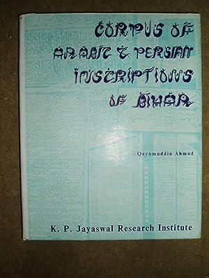 Corpus of Arabic and Persian Inscriptions of Bihar (AH 640 - 1200): Ahmad, Qeyamuddin