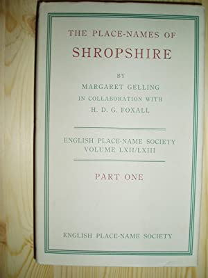 The Place-names of Shropshire : Part One: The Major Namers of Shropshire: Gelling, Margaret ; &...