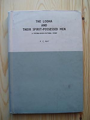 The Lodha & Their Spirit-Possessed Men. A: Ray, P.C.