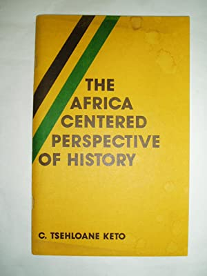 The Africa Centered Perspective of History & Social Sciences in the Twenty First Century