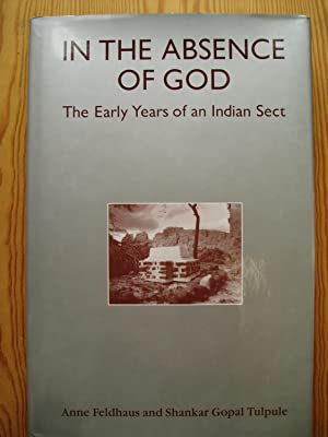 In The Absence of God : The Early Years of an Indian Sect. A Translation of Smrtisthal with an In...