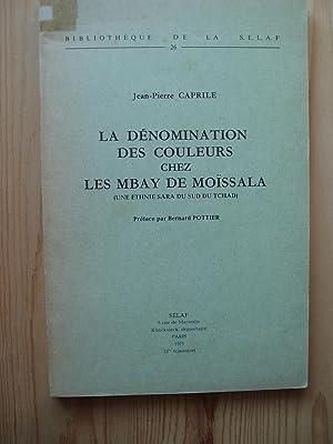 La denomination des couleurs chez les Mbay de Moissala (Une ethnie Sara du sud du Tchad): Caprile, ...