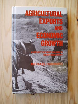Agricultural Exports and Economic Growth : A Study of the Botswana Beef Industry